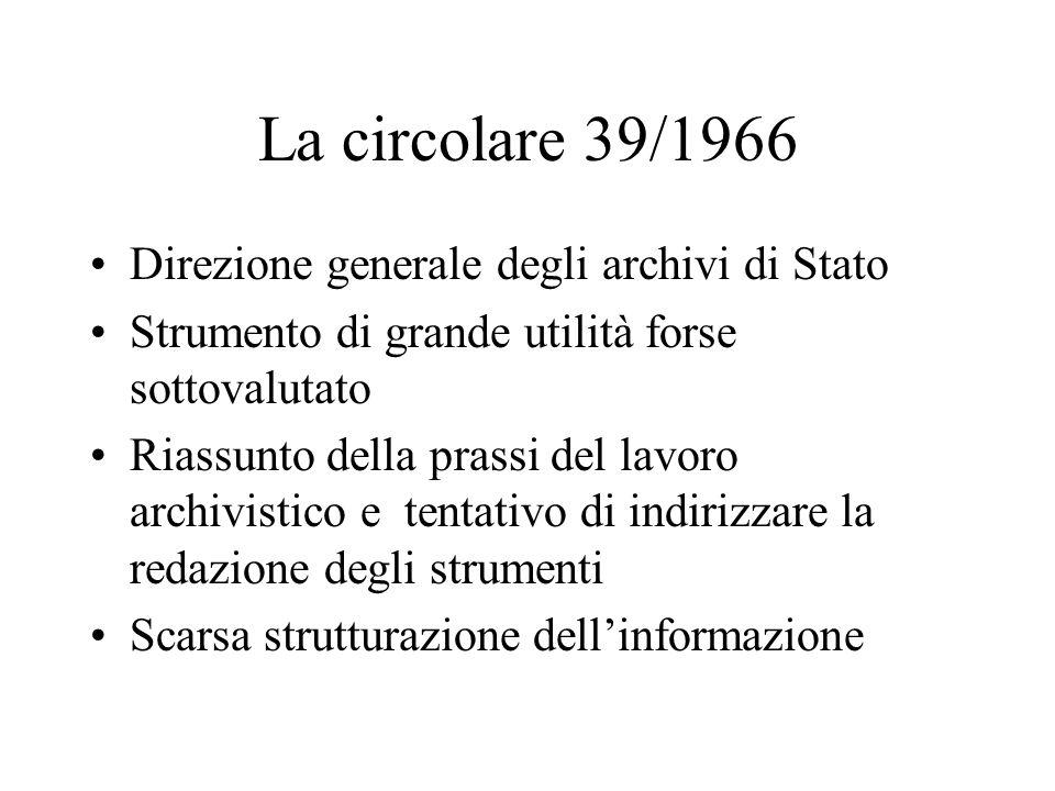 La circolare 39/1966 Direzione generale degli archivi di Stato Strumento di grande utilità forse sottovalutato Riassunto della prassi del lavoro archi