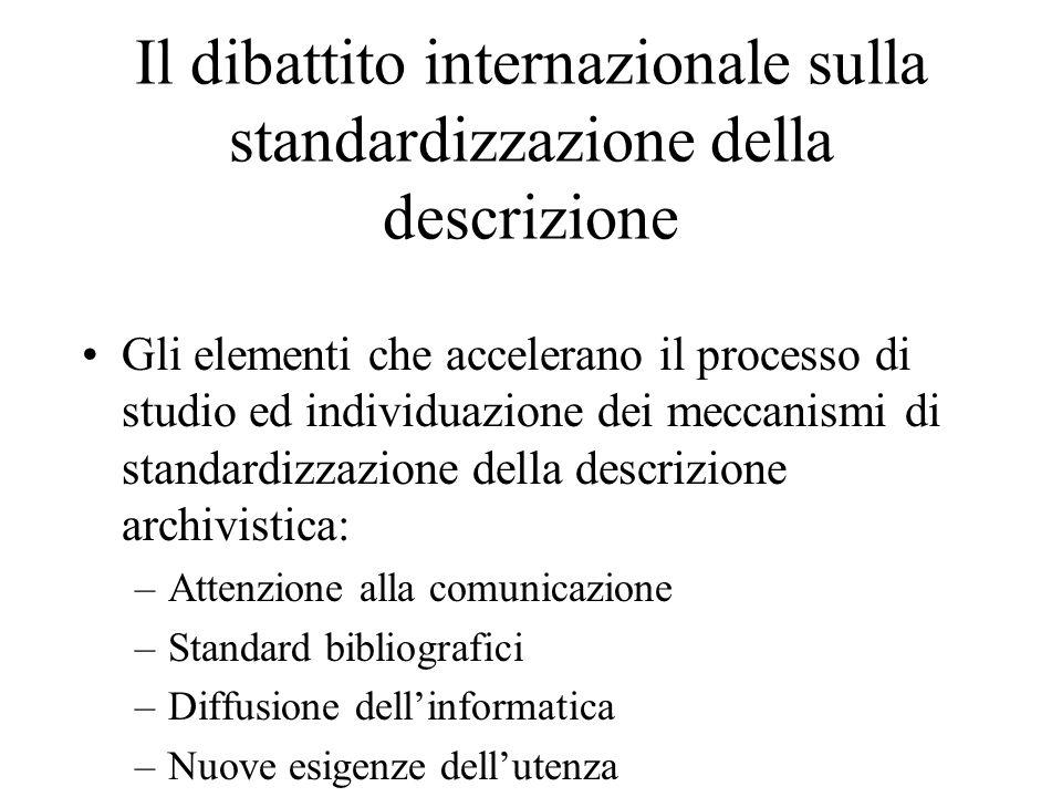 Il dibattito internazionale sulla standardizzazione della descrizione Gli elementi che accelerano il processo di studio ed individuazione dei meccanis