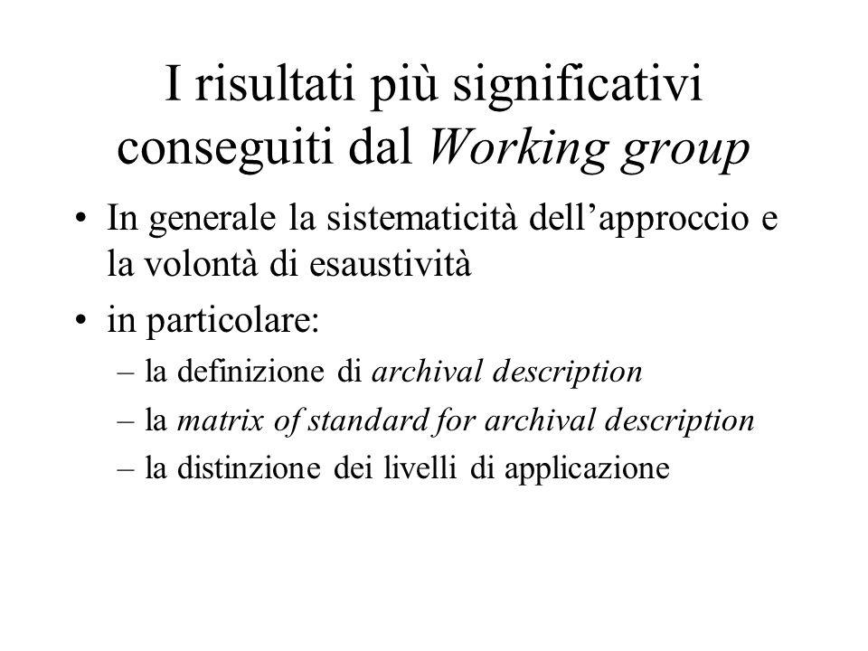 I risultati più significativi conseguiti dal Working group In generale la sistematicità dell'approccio e la volontà di esaustività in particolare: –la