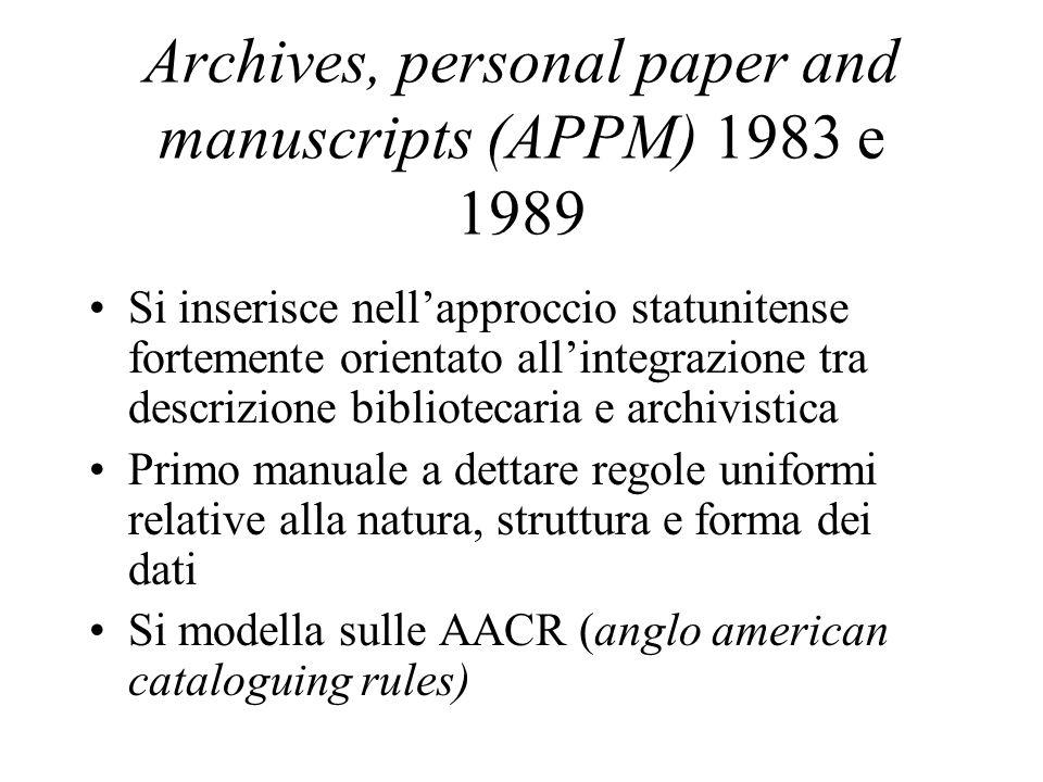 Archives, personal paper and manuscripts (APPM) 1983 e 1989 Si inserisce nell'approccio statunitense fortemente orientato all'integrazione tra descriz