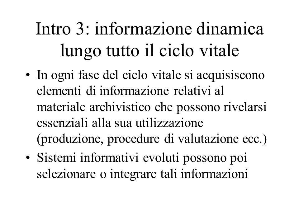 Intro 3: informazione dinamica lungo tutto il ciclo vitale In ogni fase del ciclo vitale si acquisiscono elementi di informazione relativi al material