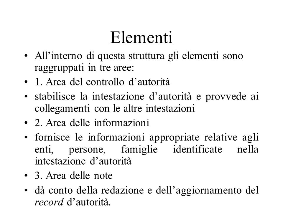 Elementi All'interno di questa struttura gli elementi sono raggruppati in tre aree: 1. Area del controllo d'autorità stabilisce la intestazione d'auto