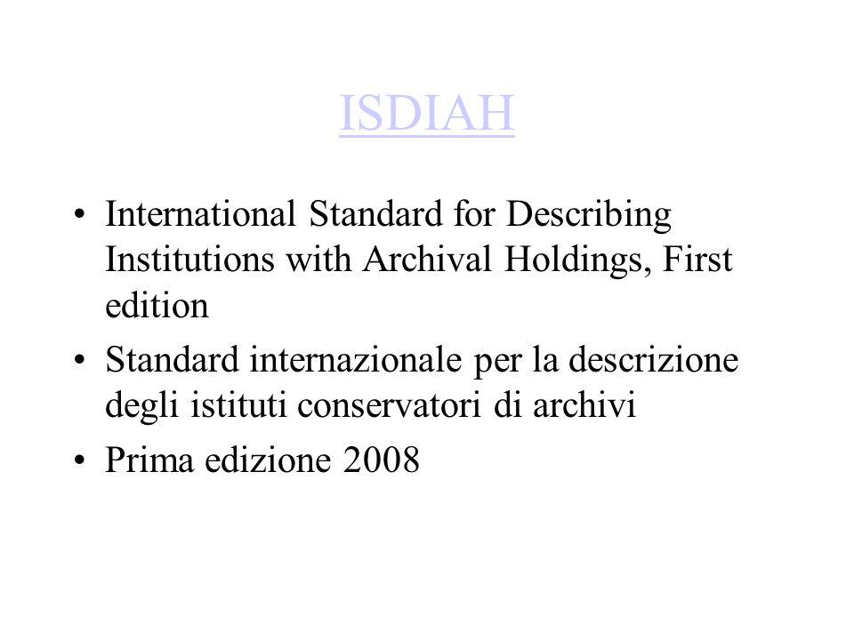 ISDIAH International Standard for Describing Institutions with Archival Holdings, First edition Standard internazionale per la descrizione degli istit