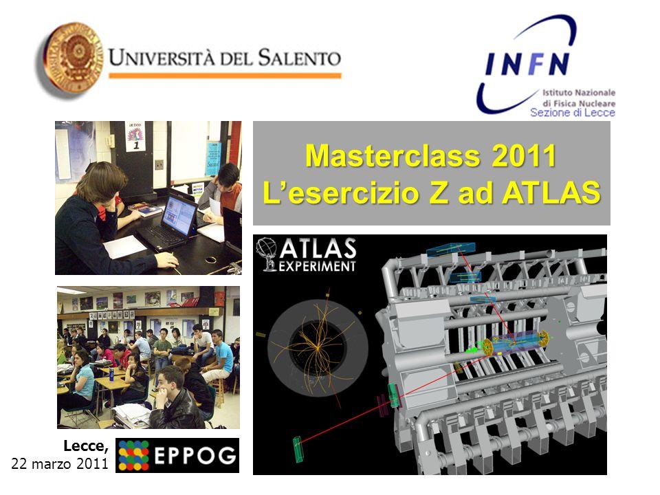 Masterclass 2011 L'esercizio Z ad ATLAS Lecce, 22 marzo 2011