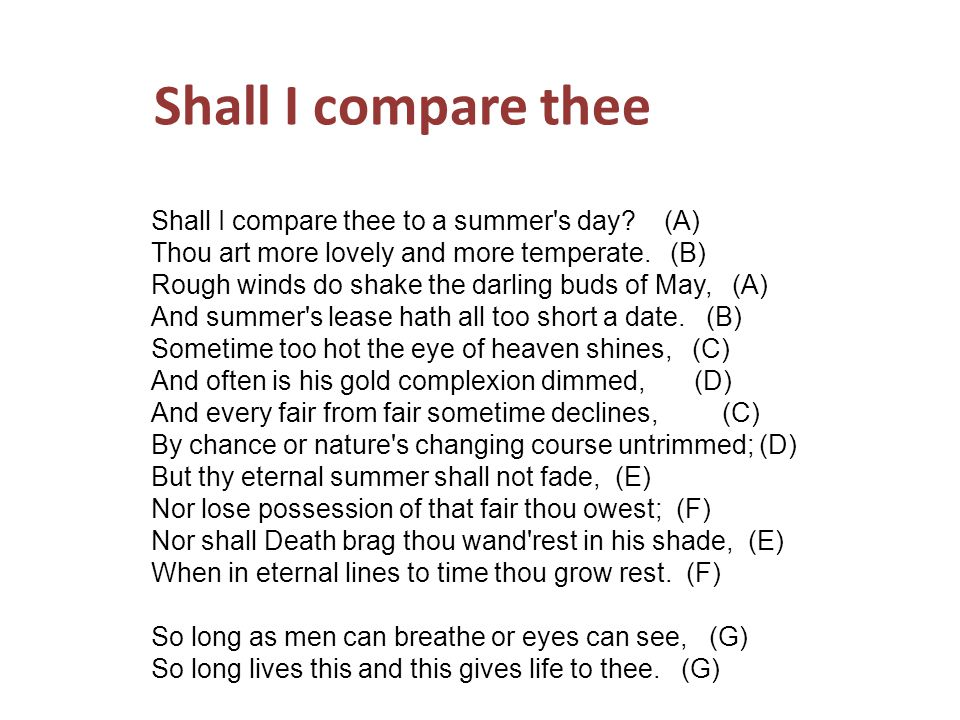 Shall I compare thee Shall I compare thee to a summer's day? (A) Thou art more lovely and more temperate. (B) Rough winds do shake the darling buds of