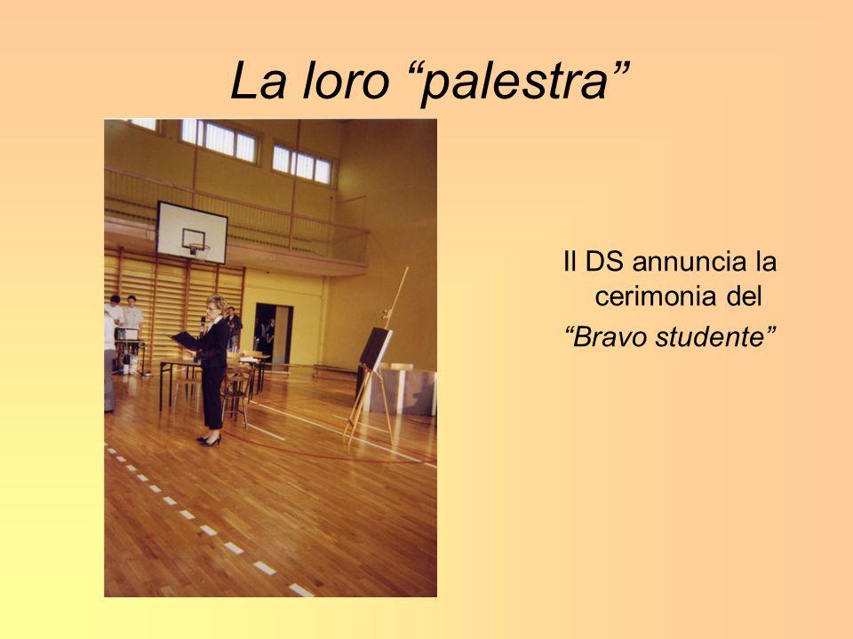 La loro palestra Il DS annuncia la cerimonia del Bravo studente