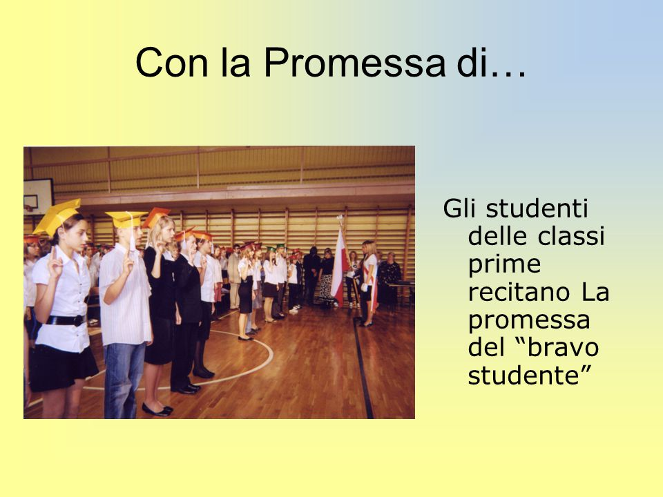 Con la Promessa di… Gli studenti delle classi prime recitano La promessa del bravo studente