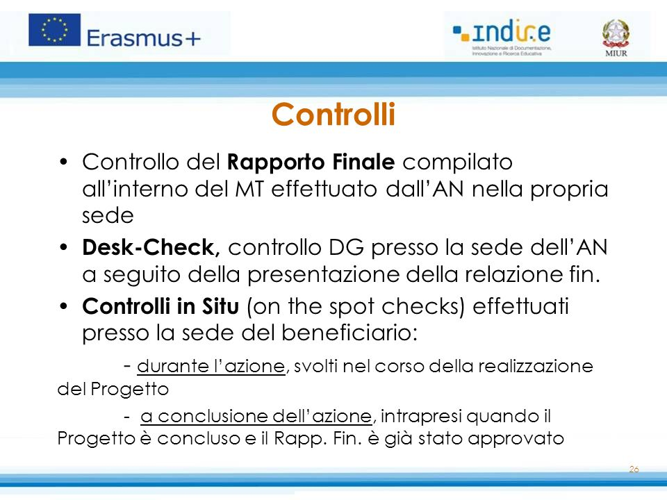 Controlli Controllo del Rapporto Finale compilato all'interno del MT effettuato dall'AN nella propria sede Desk-Check, controllo DG presso la sede del