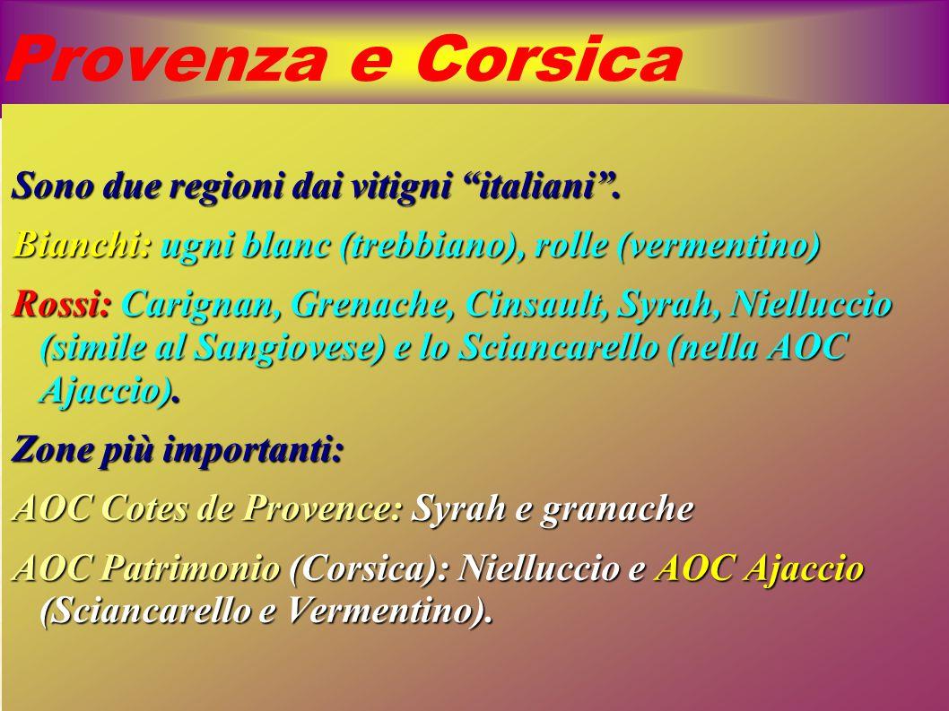 """Provenza e Corsica Sono due regioni dai vitigni """"italiani"""". Bianchi: ugni blanc (trebbiano), rolle (vermentino) Rossi: Carignan, Grenache, Cinsault, S"""