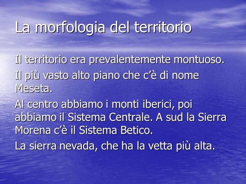 La morfologia del territorio Il territorio era prevalentemente montuoso.