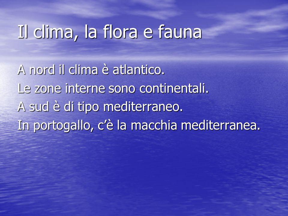 Il clima, la flora e fauna A nord il clima è atlantico.