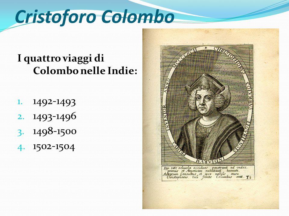 Cristoforo Colombo I quattro viaggi di Colombo nelle Indie: 1.