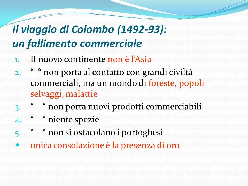 Il viaggio di Colombo (1492-93): un fallimento commerciale 1.