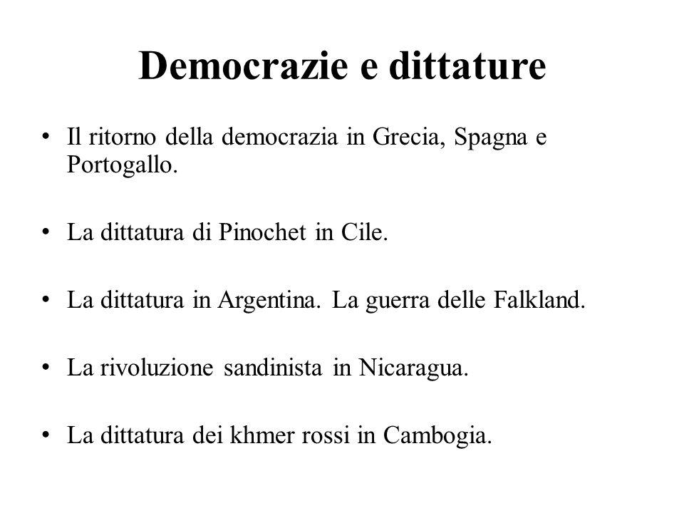 Democrazie e dittature Il ritorno della democrazia in Grecia, Spagna e Portogallo. La dittatura di Pinochet in Cile. La dittatura in Argentina. La gue