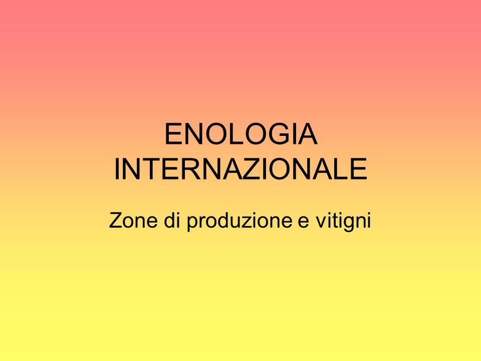 ENOLOGIA INTERNAZIONALE Zone di produzione e vitigni