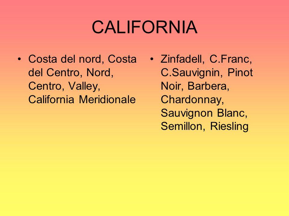 CALIFORNIA Costa del nord, Costa del Centro, Nord, Centro, Valley, California Meridionale Zinfadell, C.Franc, C.Sauvignin, Pinot Noir, Barbera, Chardo