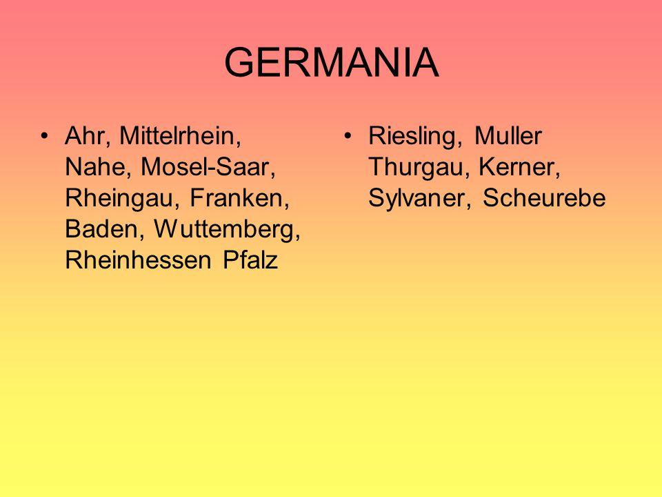 GERMANIA Ahr, Mittelrhein, Nahe, Mosel-Saar, Rheingau, Franken, Baden, Wuttemberg, Rheinhessen Pfalz Riesling, Muller Thurgau, Kerner, Sylvaner, Scheu