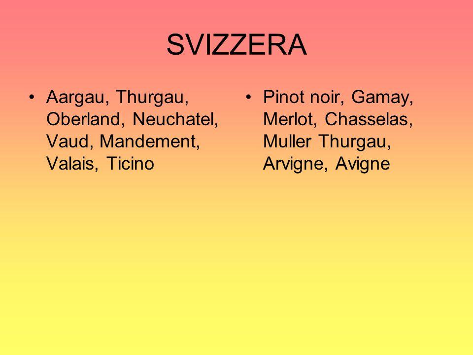 SVIZZERA Aargau, Thurgau, Oberland, Neuchatel, Vaud, Mandement, Valais, Ticino Pinot noir, Gamay, Merlot, Chasselas, Muller Thurgau, Arvigne, Avigne