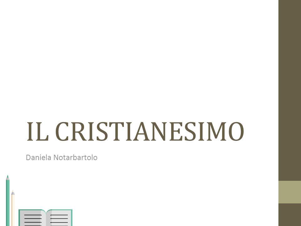 IL CRISTIANESIMO Daniela Notarbartolo