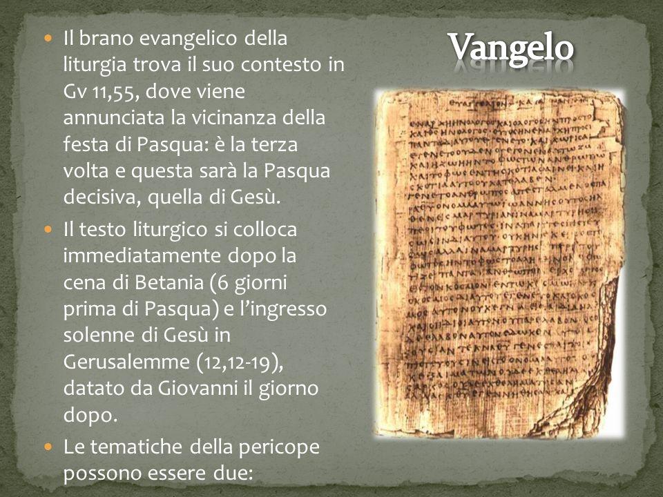 Il brano evangelico della liturgia trova il suo contesto in Gv 11,55, dove viene annunciata la vicinanza della festa di Pasqua: è la terza volta e questa sarà la Pasqua decisiva, quella di Gesù.