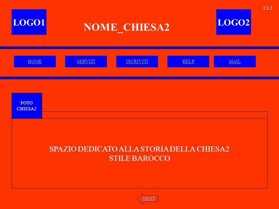 NOME_CHIESA2 FOTO CHIESA2 LOGO1LOGO2 SPAZIO DEDICATO ALLA STORIA DELLA CHIESA2 STILE BAROCCO NEXT HOMESERVIZIISCRIVITIHELPMAIL 1.1.2