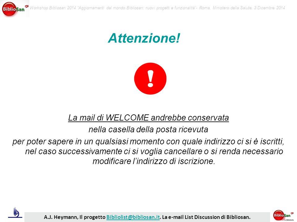 Workshop Bibliosan 2014 Aggiornamenti dal mondo Bibliosan: nuovi progetti e funzionalità - Roma, Ministero della Salute, 3 Dicembre 2014 A.J.