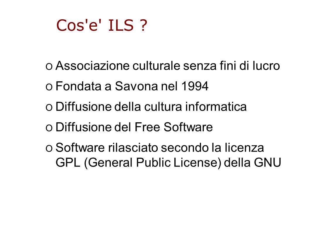 Cosa fa ILS O Offre servizi ai propri soci O Supporta l attivita dei LUG O Aiuta gli sviluppatori di Free Software O Eroga servizi di pubblica utilita