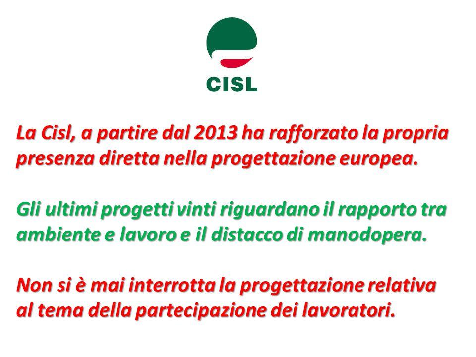La Cisl, a partire dal 2013 ha rafforzato la propria presenza diretta nella progettazione europea.