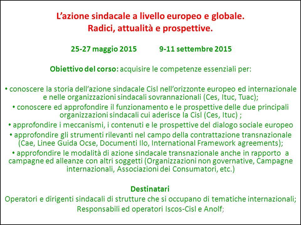 L'azione sindacale a livello europeo e globale.Radici, attualità e prospettive.