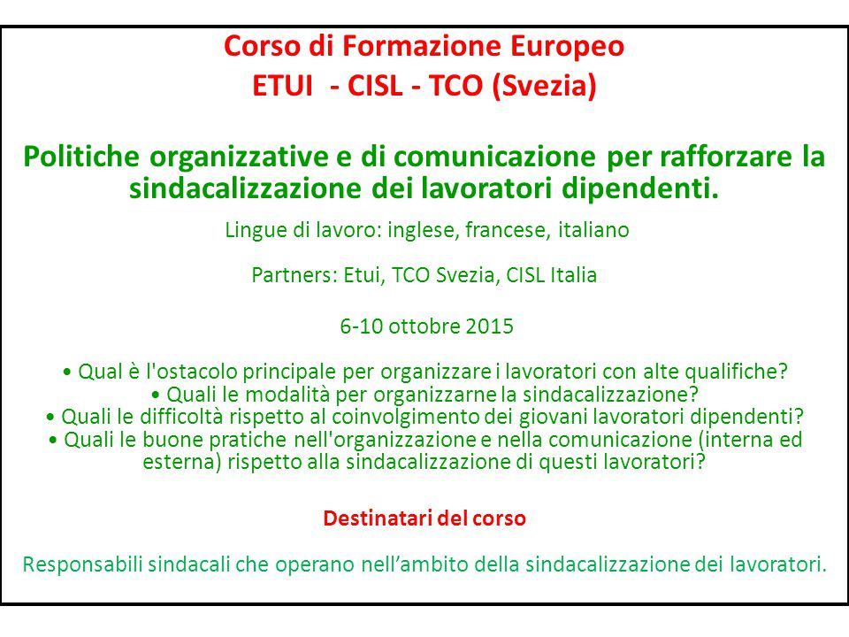 Corso di Formazione Europeo ETUI - CISL - TCO (Svezia) Politiche organizzative e di comunicazione per rafforzare la sindacalizzazione dei lavoratori dipendenti.