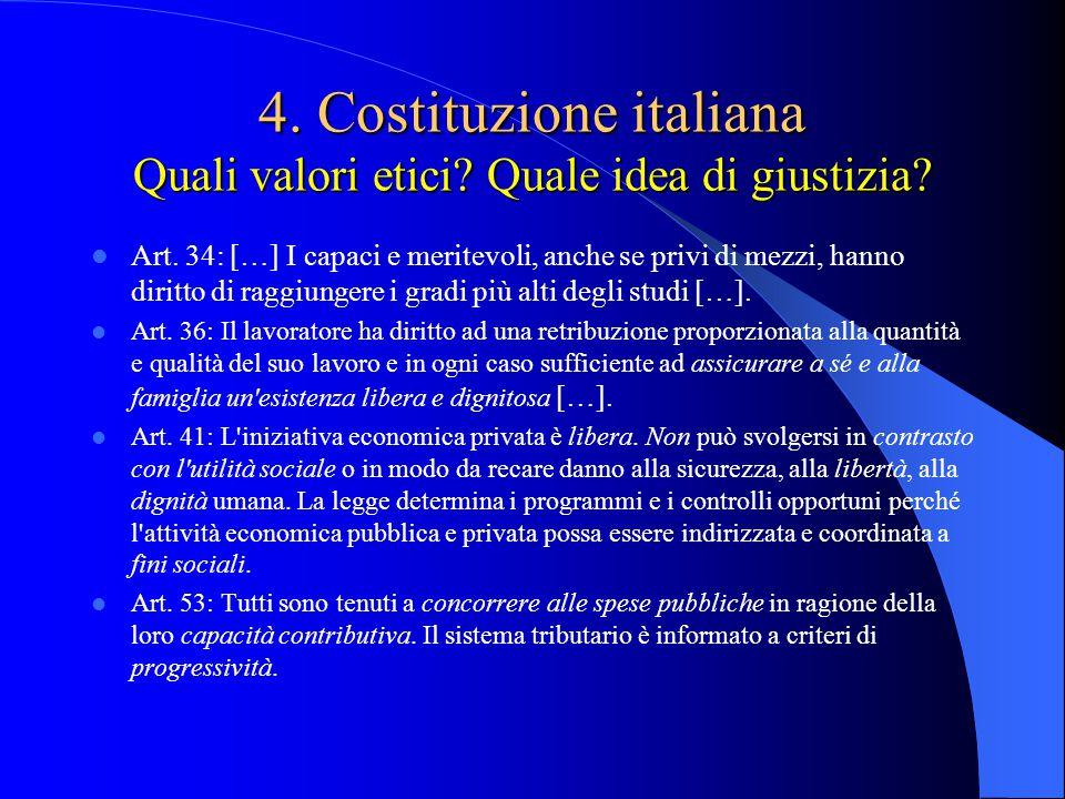 4.Costituzione italiana Quali valori etici. Quale idea di giustizia.