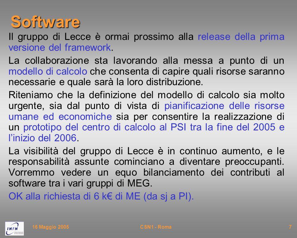 16 Maggio 2005CSN1 - Roma7Software Il gruppo di Lecce è ormai prossimo alla release della prima versione del framework. La collaborazione sta lavorand