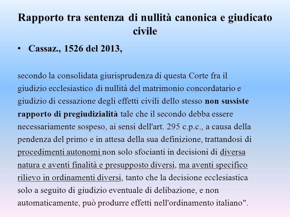 Rapporto tra sentenza di nullità canonica e giudicato civile Cassaz., 1526 del 2013, secondo la consolidata giurisprudenza di questa Corte fra il giud