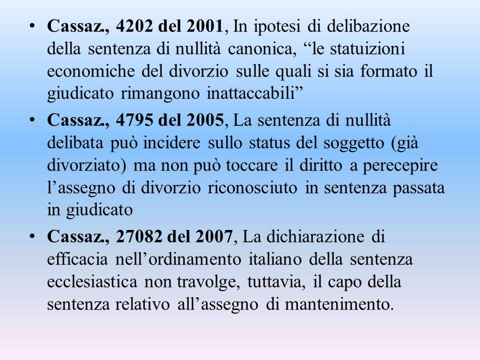 """Cassaz., 4202 del 2001, In ipotesi di delibazione della sentenza di nullità canonica, """"le statuizioni economiche del divorzio sulle quali si sia forma"""