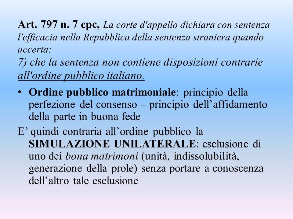 Art. 797 n. 7 cpc, La corte d'appello dichiara con sentenza l'efficacia nella Repubblica della sentenza straniera quando accerta: 7) che la sentenza n