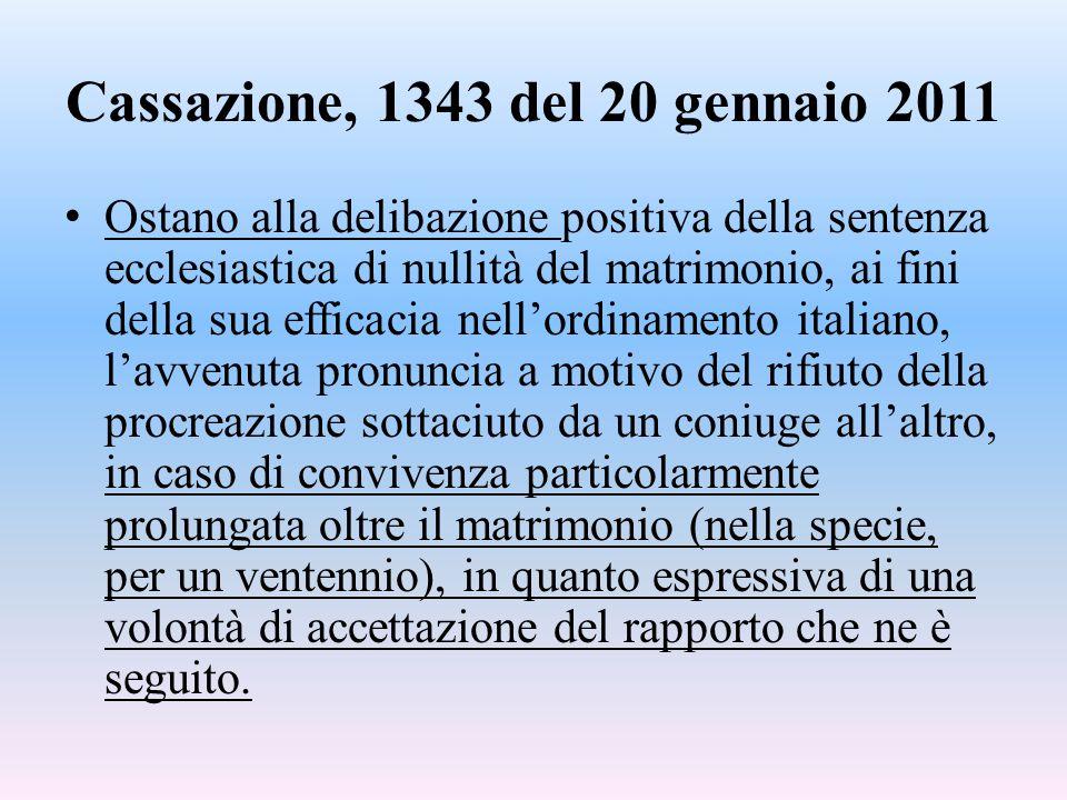 Cassazione, 1343 del 20 gennaio 2011 Ostano alla delibazione positiva della sentenza ecclesiastica di nullità del matrimonio, ai fini della sua effica