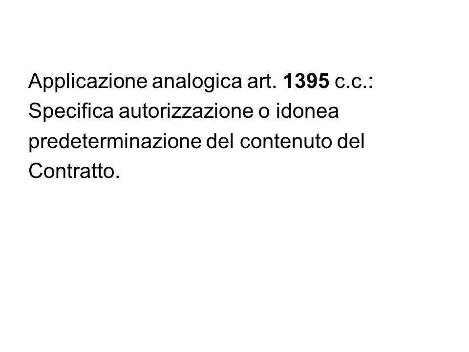 Applicazione analogica art. 1395 c.c.: Specifica autorizzazione o idonea predeterminazione del contenuto del Contratto.