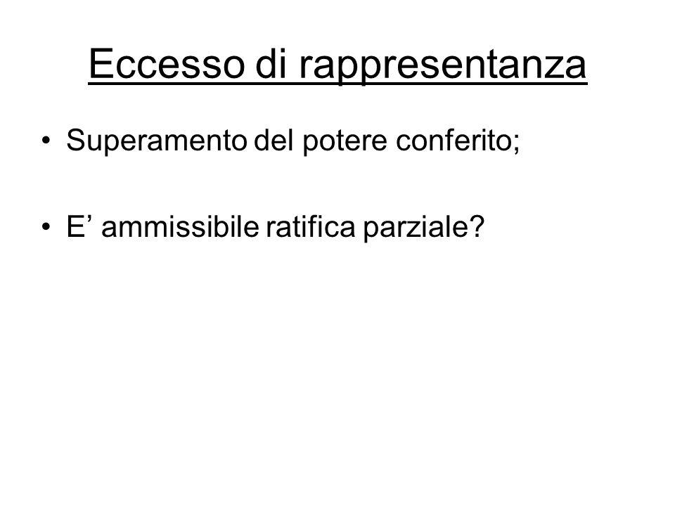 Eccesso di rappresentanza Superamento del potere conferito; E' ammissibile ratifica parziale?