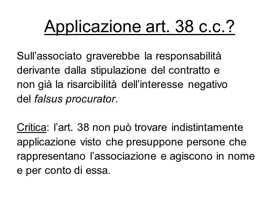 Applicazione art. 38 c.c.? Sull'associato graverebbe la responsabilità derivante dalla stipulazione del contratto e non già la risarcibilità dell'inte