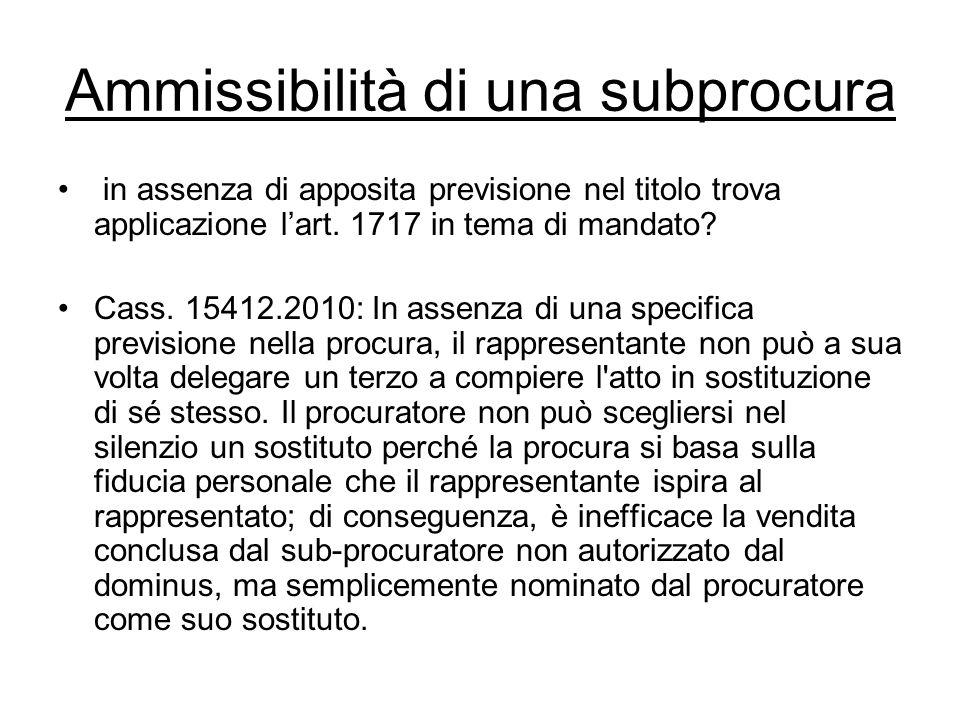 Ammissibilità di una subprocura in assenza di apposita previsione nel titolo trova applicazione l'art. 1717 in tema di mandato? Cass. 15412.2010: In a