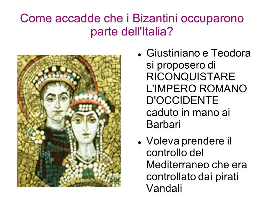 Come accadde che i Bizantini occuparono parte dell'Italia? Giustiniano e Teodora si proposero di RICONQUISTARE L'IMPERO ROMANO D'OCCIDENTE caduto in m
