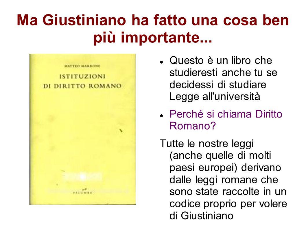 Ma Giustiniano ha fatto una cosa ben più importante... Questo è un libro che studieresti anche tu se decidessi di studiare Legge all'università Perché
