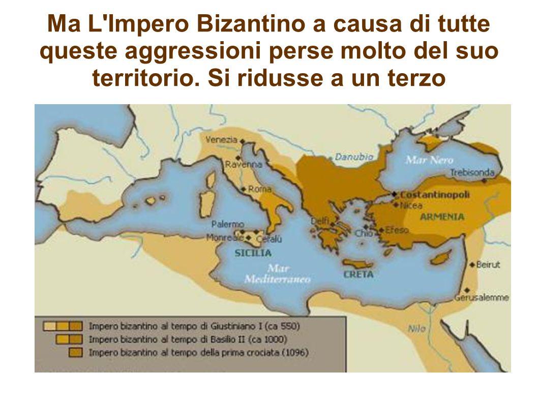 Ma L'Impero Bizantino a causa di tutte queste aggressioni perse molto del suo territorio. Si ridusse a un terzo