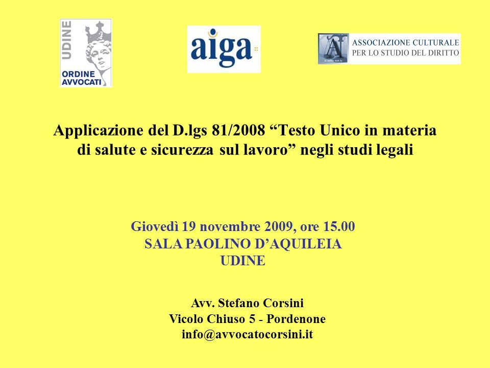 """Applicazione del D.lgs 81/2008 """"Testo Unico in materia di salute e sicurezza sul lavoro"""" negli studi legali Avv. Stefano Corsini Vicolo Chiuso 5 - Por"""