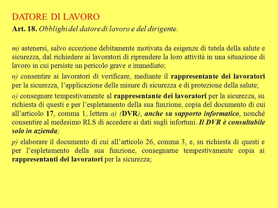DATORE DI LAVORO Art. 18. Obblighi del datore di lavoro e del dirigente. m) astenersi, salvo eccezione debitamente motivata da esigenze di tutela dell