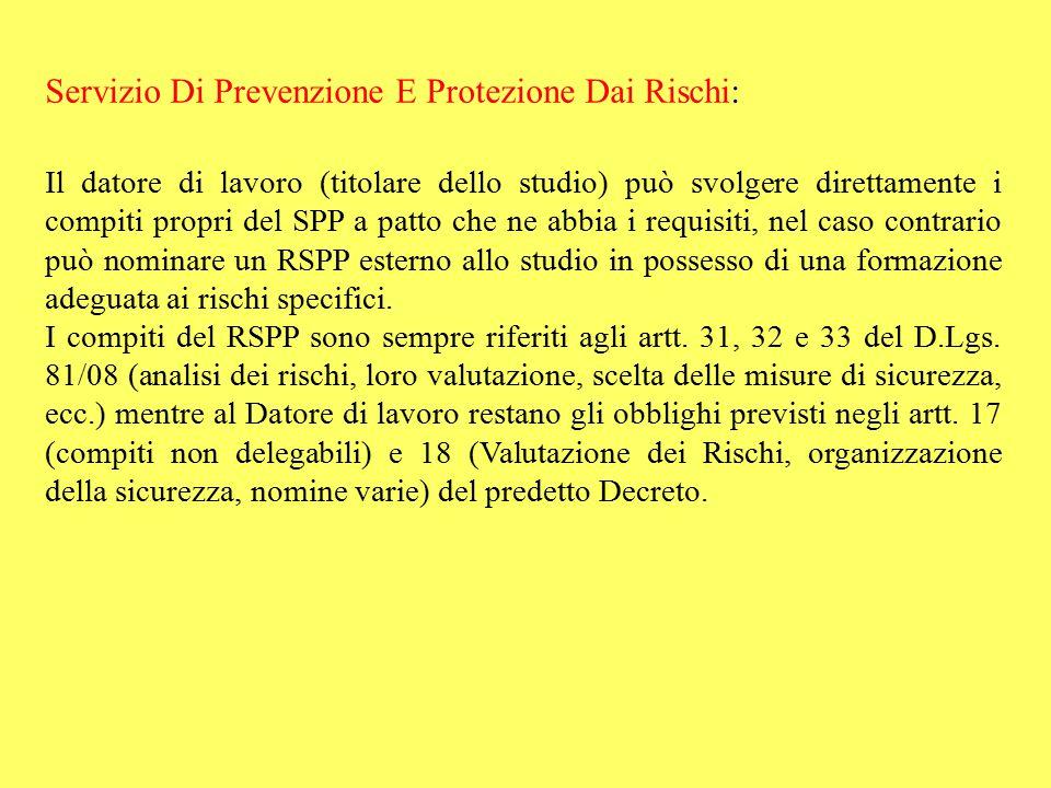 Servizio Di Prevenzione E Protezione Dai Rischi: Il datore di lavoro (titolare dello studio) può svolgere direttamente i compiti propri del SPP a patt