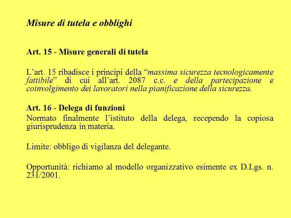 """Misure di tutela e obblighi Art. 15 - Misure generali di tutela L'art. 15 ribadisce i principi della """"massima sicurezza tecnologicamente fattibile"""" di"""