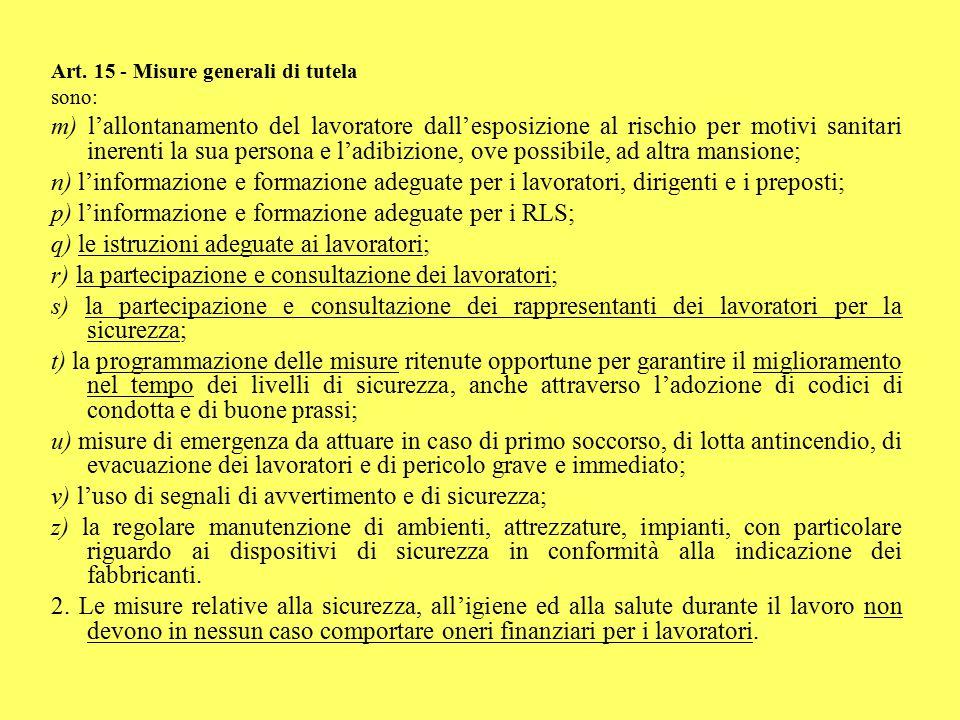 Art. 15 - Misure generali di tutela sono: m) l'allontanamento del lavoratore dall'esposizione al rischio per motivi sanitari inerenti la sua persona e