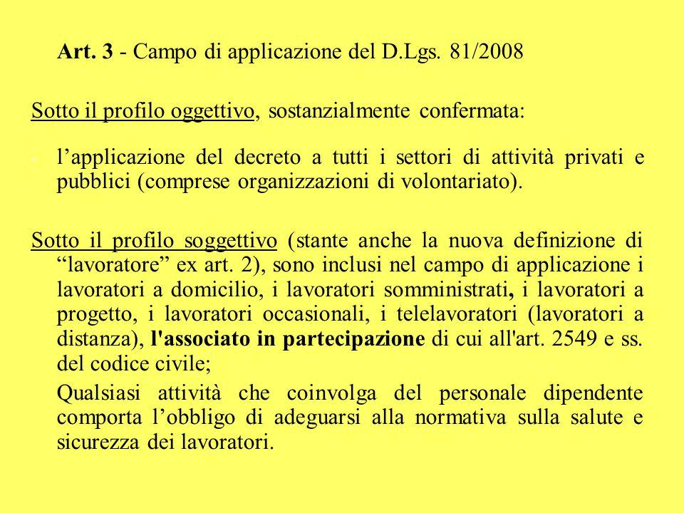 Art. 3 - Campo di applicazione del D.Lgs. 81/2008 Sotto il profilo oggettivo, sostanzialmente confermata: - - l'applicazione del decreto a tutti i set
