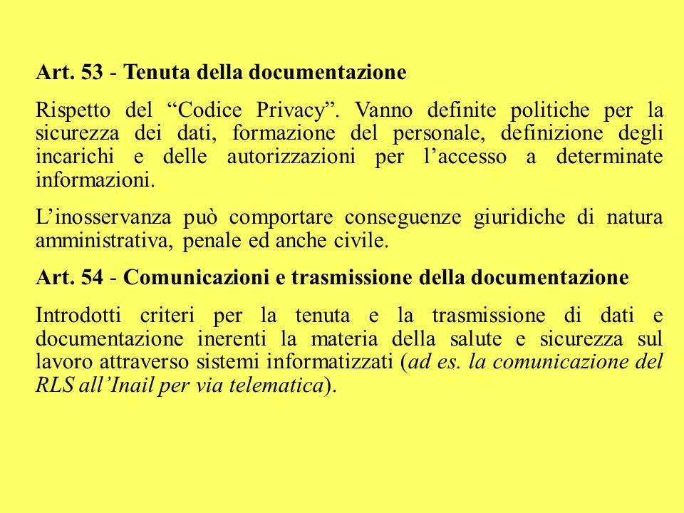 """Art. 53 - Tenuta della documentazione Rispetto del """"Codice Privacy"""". Vanno definite politiche per la sicurezza dei dati, formazione del personale, def"""